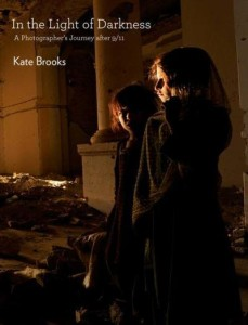 In the Light of Darkness: A Photographer's Journey by Kate Brooks
