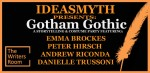 Ideasmyth Presents: Gotham Gothic at The Writers Room