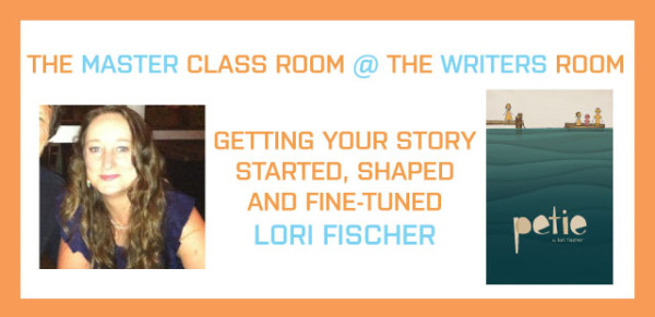Getting Your Story Started, Shaped and Fine-tuned: A Writing Workshop with Lori Fischer