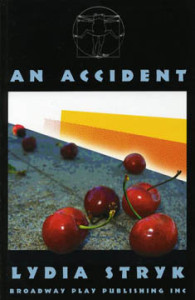 An Accident by Lydia Stryk
