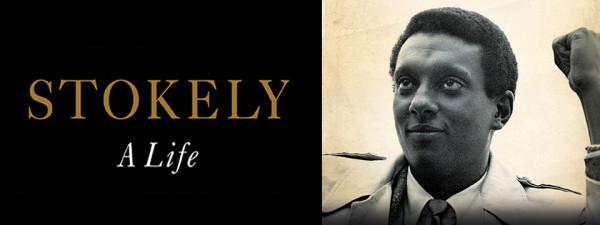 Stokely: A Life by Peniel Joseph